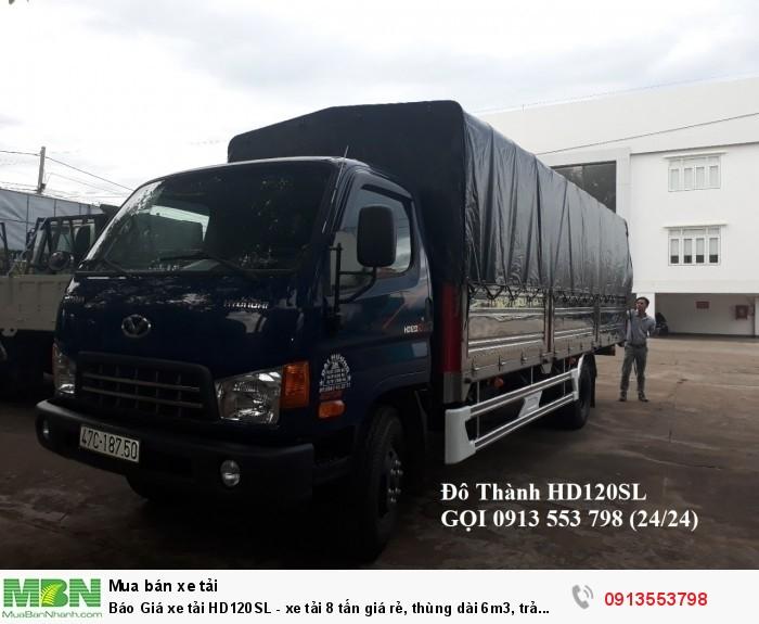 Xe tải HD120SL 8 tấn thùng dài 6m3,Gọi 0913553798 (24/24)