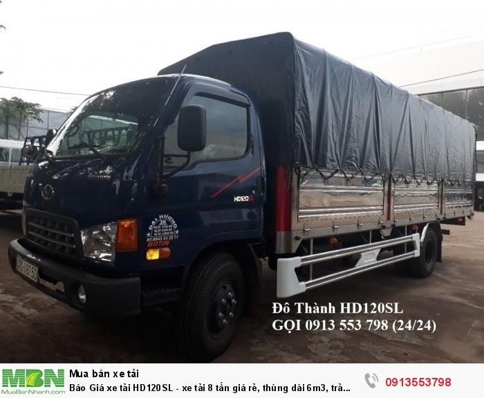 Xe tải Hyundai HD120SL 8 tấn thùng dài 6m3, trả trước 200tr, giao xe ngay - Gọi 0913553798 (24/24)