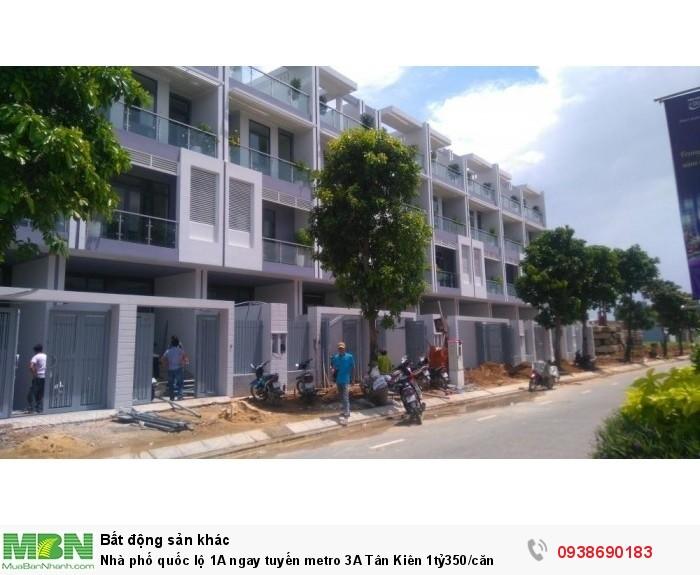Nhà phố quốc lộ 1A ngay tuyến metro 3A  Tân Kiên 1tỷ350/căn