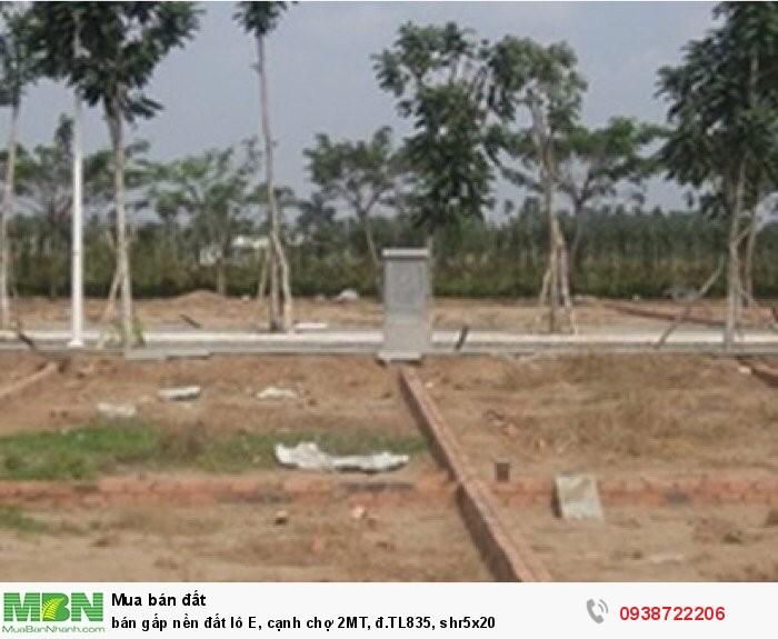 bán gấp nền đất lô E, cạnh chợ 2MT, đ.TL835, shr5x20
