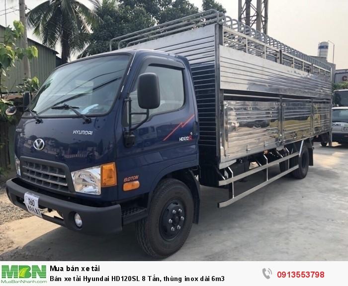 Khuyến mãi mua xe tải Hyundai HD120SL 8 Tấn, thùng inox dài 6m3 - Gọi 0913553798 (24/24)