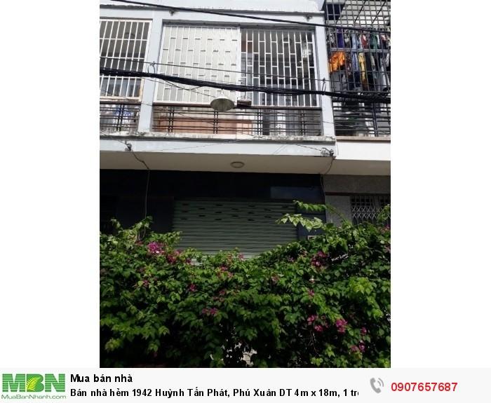 Bán nhà hẻm 1942 Huỳnh Tấn Phát, Phú Xuân DT 4m x 18m, 1 trệt 1 lầu