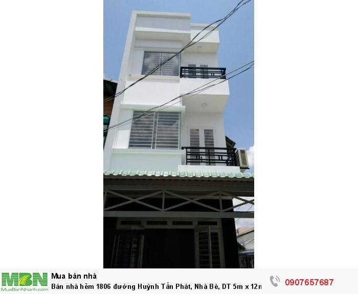 Bán nhà hẻm 1806 đường Huỳnh Tấn Phát, Nhà Bè, DT 5m x 12m