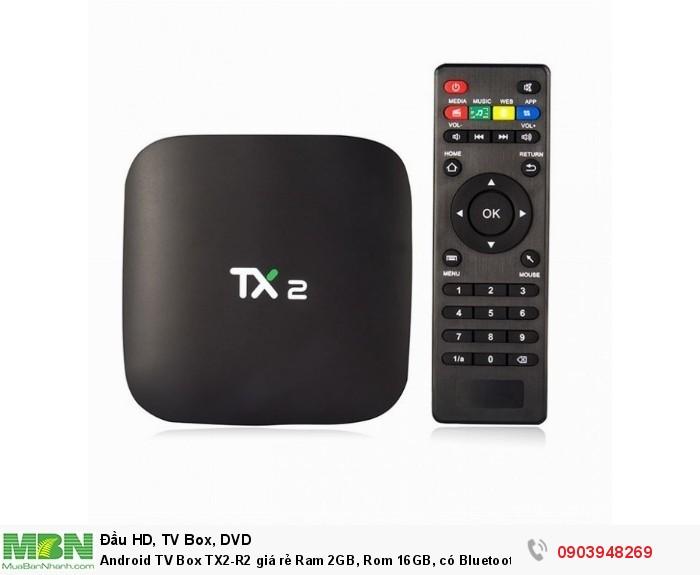 Android TV Box TX2-R2 hàng chính hãng 100%, mới 100% bảo hành 1 năm, giao hàng toàn quốc miễn phí