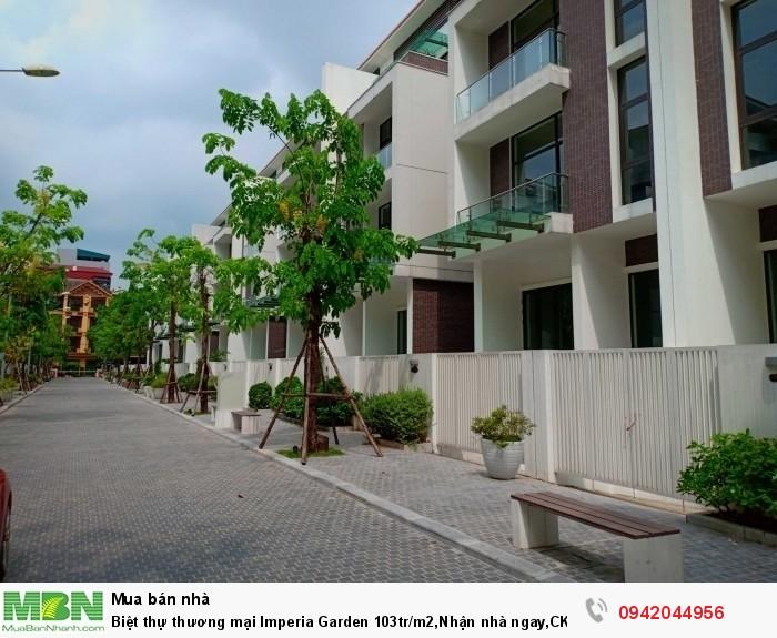 Biệt thự thương mại Imperia Garden 103tr/m2,Nhận nhà ngay,CK 2%,Tặng 1 cây vàng,Cơ hội du lịch Milan