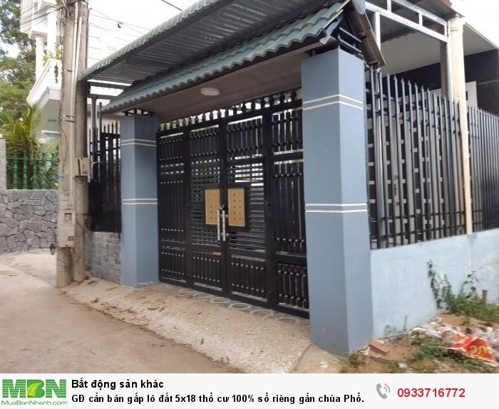 GĐ cần bán gấp lô đất 5x18 thổ cư 100% sổ riêng gần chùa Phổ Quang
