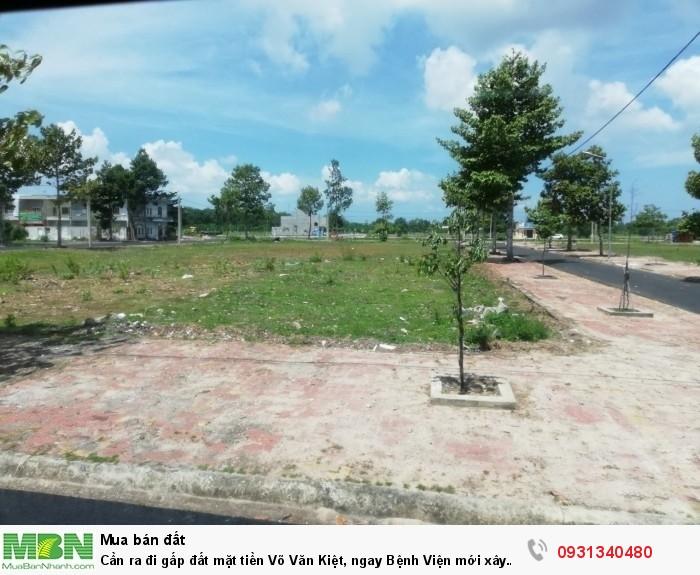Cần ra đi gấp đất mặt tiền Võ Văn Kiệt, ngay Bệnh Viện mới xây 700 giường