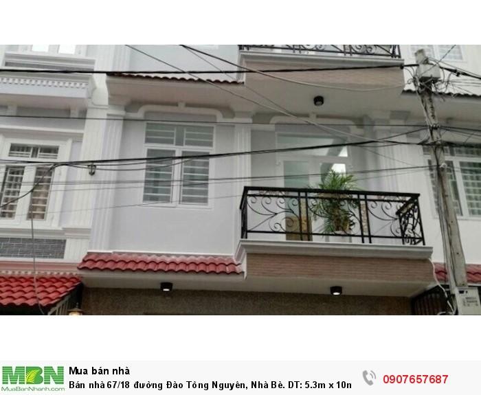 Bán nhà 67/18 đường Đào Tông Nguyên, Nhà Bè. DT: 5.3m x 10m 2