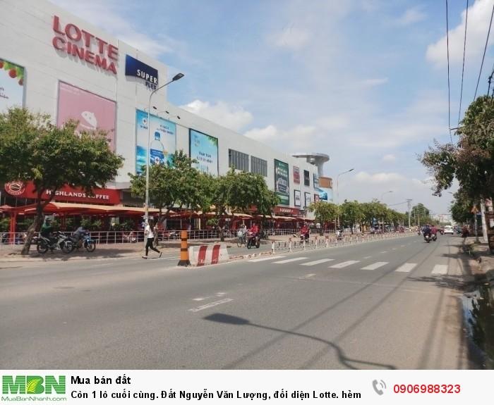 Còn 1 lô cuối cùng. Đất Nguyễn Văn Lượng, đối diện Lotte. hẻm thông, xe hơi vô tới. P16