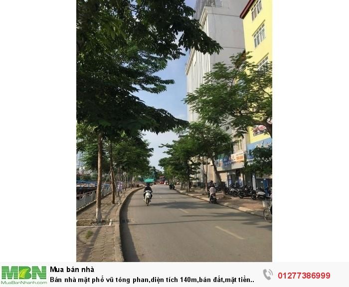 Bán Nhà Mặt Phố Vũ Tông Phan,diện Tích 140M,bán Đất,mặt Tiền 8M Vỉa Hè Rộng 5M