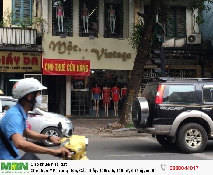 Cho thuê MP Trung Hòa, Cầu Giấy: 130tr/th, 150m2,  6 tầng, mt 6m. Có thang máy.