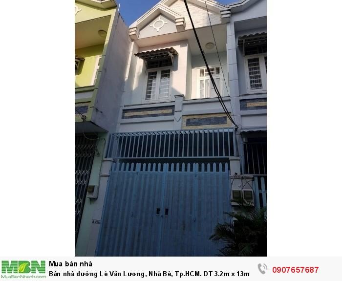 Bán nhà đường Lê Văn Lương, Nhà Bè, Tp.HCM. DT 3.2m x 13m