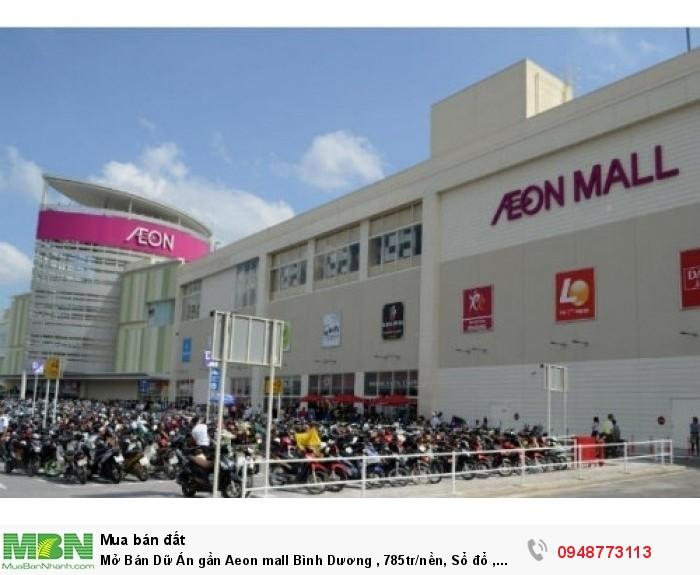 Mở Bán Dữ Án gần Aeon mall Bình Dương , 785tr/nền, Sổ đỏ