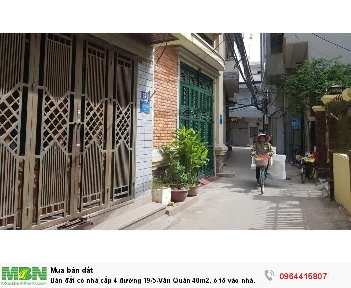 Bán đất có nhà cấp 4 đường 19/5-Văn Quán 40m2, ô tô vào nhà, kinh doanh cực tốt.