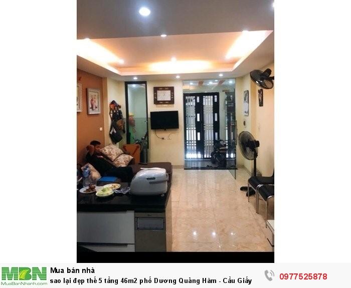 Sao lại đẹp thế 5 tầng 46m2 phố Dương Quảng Hàm - Cầu Giấy