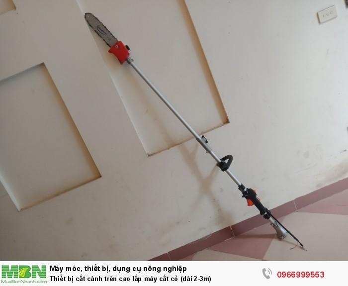 Thiết bị cắt cành trên cao lắp máy cắt cỏ (dài 2-3m)1