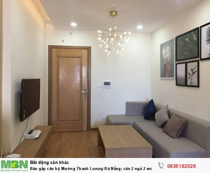 Bán gấp căn hộ Mường Thanh Luxury Đà Nẵng: căn 2 ngủ 2 wc , 60m2 hướng Nam