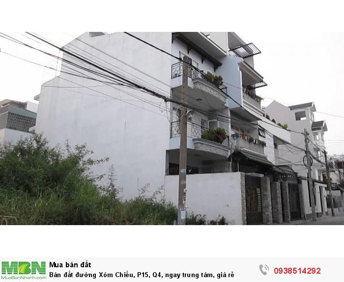Bán đất đường Xóm Chiều, P15, Q4, ngay trung tâm, giá rẻ