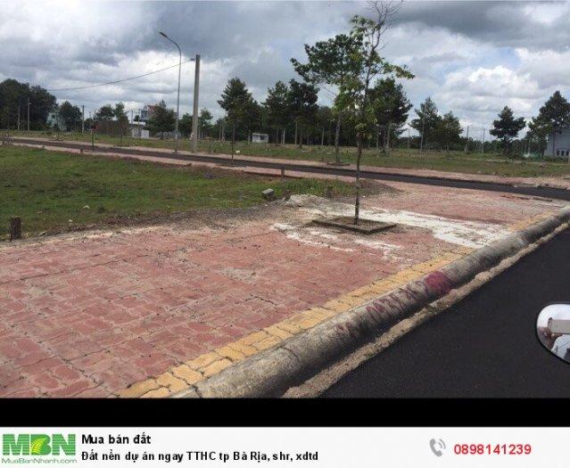 Đất nền dự án ngay TTHC tp Bà Rịa, shr, xdtd