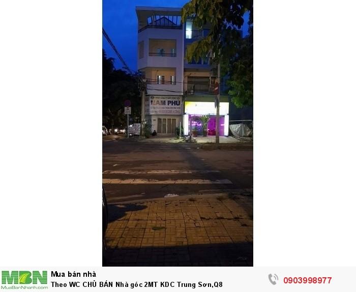 Theo WC CHỦ BÁN Nhà góc 2MT KDC Trung Sơn,Q8