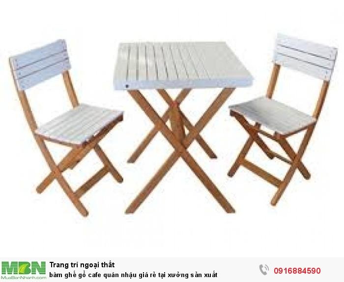 BàN ghế gổ cafe quán nhậu giá rẻ tại xưởng sản xuất1