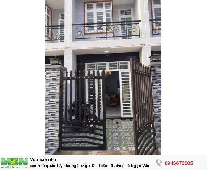 Bán nhà quận 12, nhà ngã tư ga, DT 4x6m, đường Tô Ngọc Vân