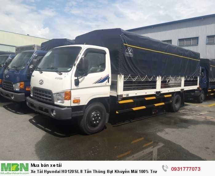 Xe Tải Hyundai HD120SL 8 Tấn Thùng Bạt Khuyến Mãi 100% Trước Bạ , Giao Xe Ngay