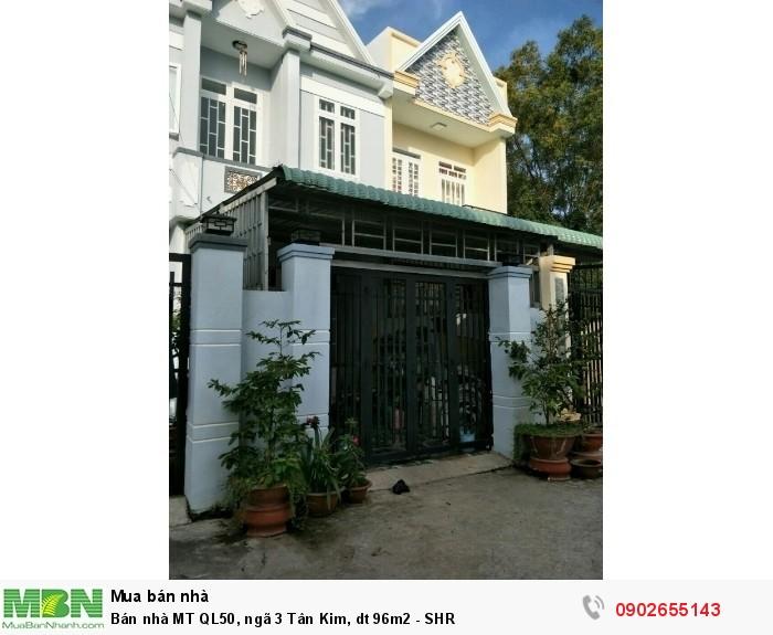 Bán nhà MT QL50, ngã 3 Tân Kim, dt 96m2 - SHR