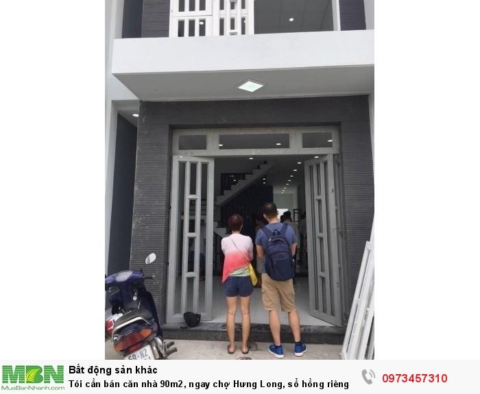 Tôi cần bán căn nhà 90m2, ngay chợ Hưng Long, sổ hồng riêng