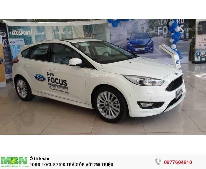 Ford Focus 2018 Trả Góp Với 250 Triệu 0