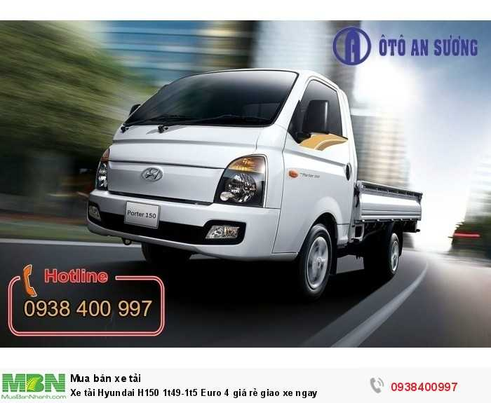 Xe tải Hyundai H150 1t49-1t5 Euro 4 giá rẻ giao xe ngay