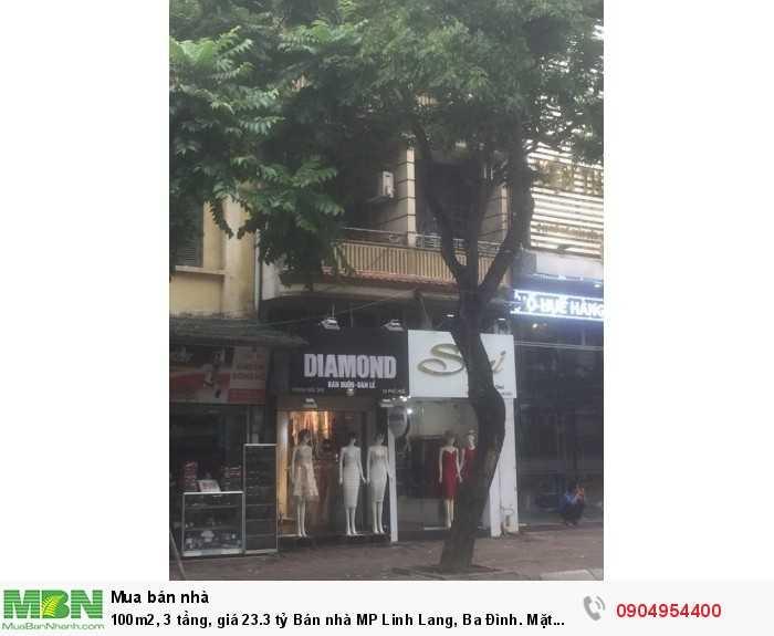 100m2,  3 tầng, giá 23.3 tỷ Bán nhà MP Linh Lang, Ba Đình. Mặt tiền 6m.