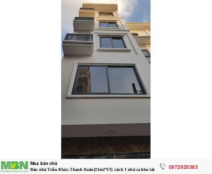Bán nhà Triều Khúc-Thanh Xuân(33m2*5T) cách 1 nhà ra khu tái định cư