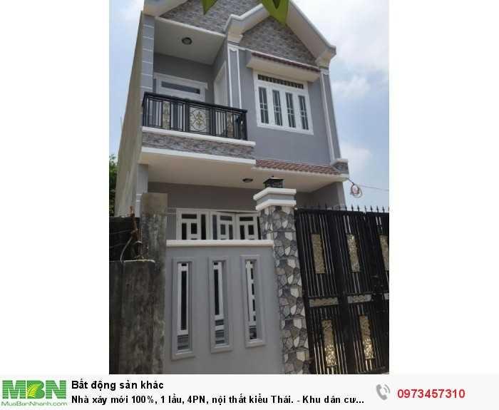 Nhà xây mới 100%, 1 lầu, 4PN, nội thất kiểu Thái. - Khu dân cư hiện hữu, an ninh tốt, BC