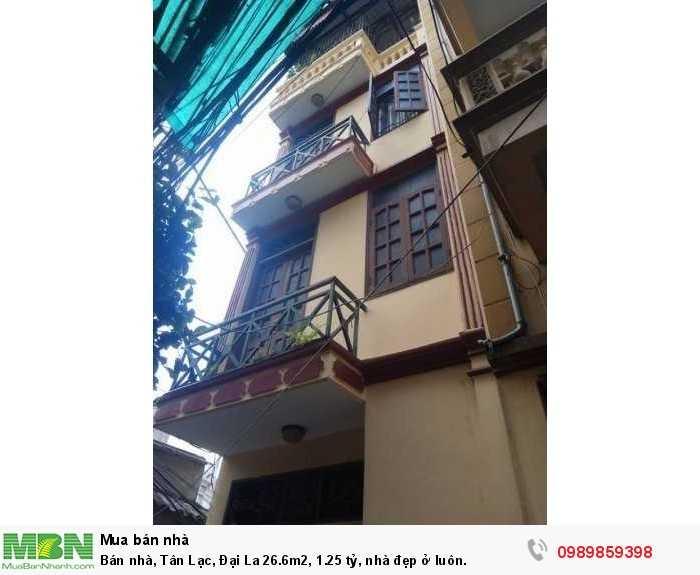Bán nhà, Tân Lạc, Đại La 26.6m2, 1.25 tỷ, nhà đẹp ở luôn.