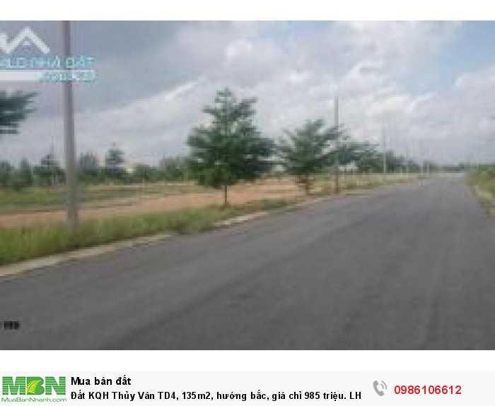 Đất KQH Thủy Vân TD4, 135m2, hướng bắc, giá chỉ 985 triệu.