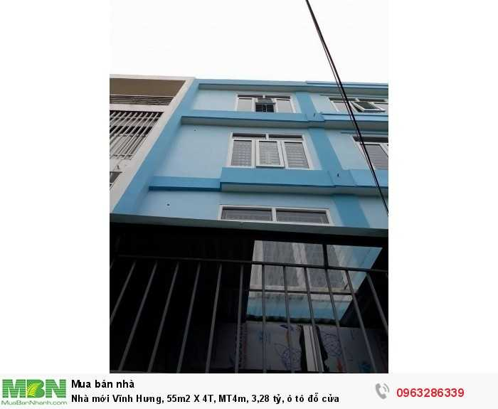 Nhà mới Vĩnh Hưng, 55m2 X 4T, MT4m, 3,28 tỷ, ô tô đỗ cửa