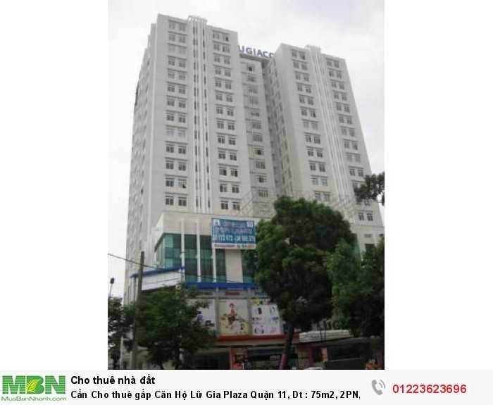 Cần Cho thuê gấp Căn Hộ Lữ Gia Plaza Quận 11, Dt : 75m2, 2PN,full nt