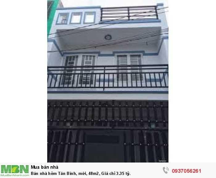 Bán nhà hẻm Tân Bình, mới, 48m2