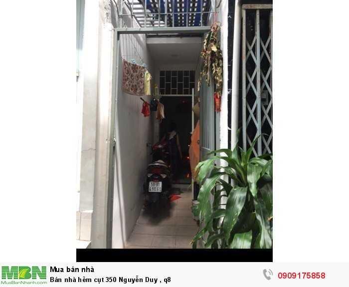 Bán nhà hẻm cụt 350 Nguyễn Duy , q8