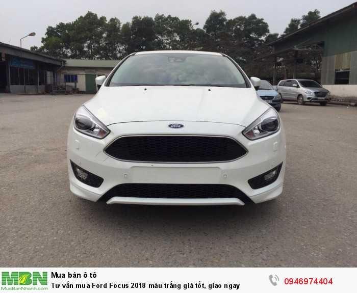 Tư vấn mua Ford Focus 2018 màu trắng giá tốt, giao ngay