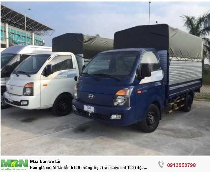 Ô Tô Miền Nam Tây Nguyên báo giá xe tải 1.5 tấn h150 thùng bạt - Trả trước 100tr - Giao xe ngay - Gọi ngay 0913553798 (24/24)