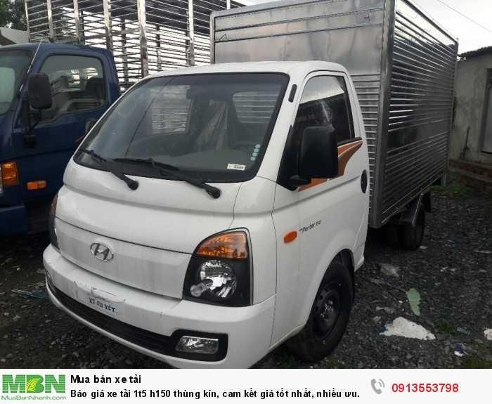 Giá xe tải 1t5 h150 thùng kín rẻ nhất miền Trung, cam kết xe tốt, giá đẹp - gọi ngay 0913553798 (24/24)