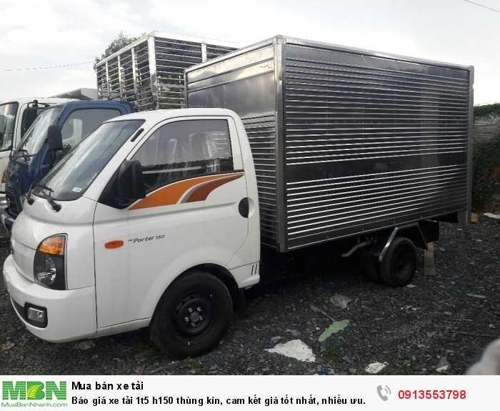 Xe tải 1t5 h150 thùng kínt chất lượng cao, bảo hành bảo dưỡng dễ dàng toàn quốc, nên mua ngay- gọi 0913553798 (24/24)
