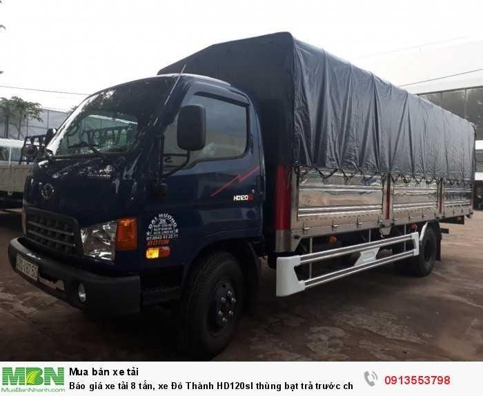 Báo giá xe tải 8 tấn, xe Đô Thành HD120sl thùng bạt trả trước chỉ 200 triệu, tặng 100% trước bạ, giao xe nhanh 0