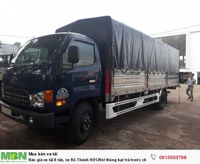 Báo giá xe tải 8 tấn, xe Đô Thành HD120sl thùng bạt trả trước chỉ 200 triệu, tặng 100% trước bạ, giao xe nhanh 3