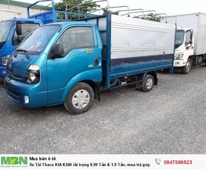 Xe Tải Thaco KIA K200 tải trọng 0.99 Tấn & 1.9 Tấn, mua trả góp lên đến 80% lãi suất ưu đãi, giá xe k200