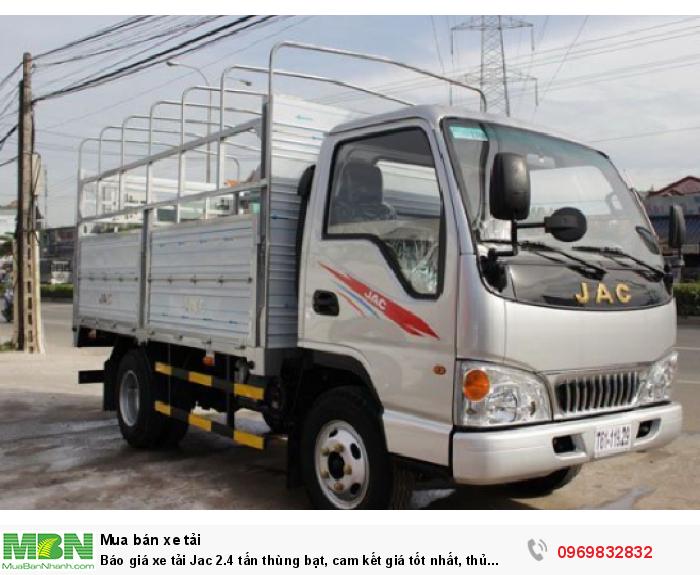 Báo giá xe tải Jac 2.4 tấn thùng bạt, cam kết giá tốt nhất, thủ tục vay nhanh gọn, xe có sẵn giao ngay
