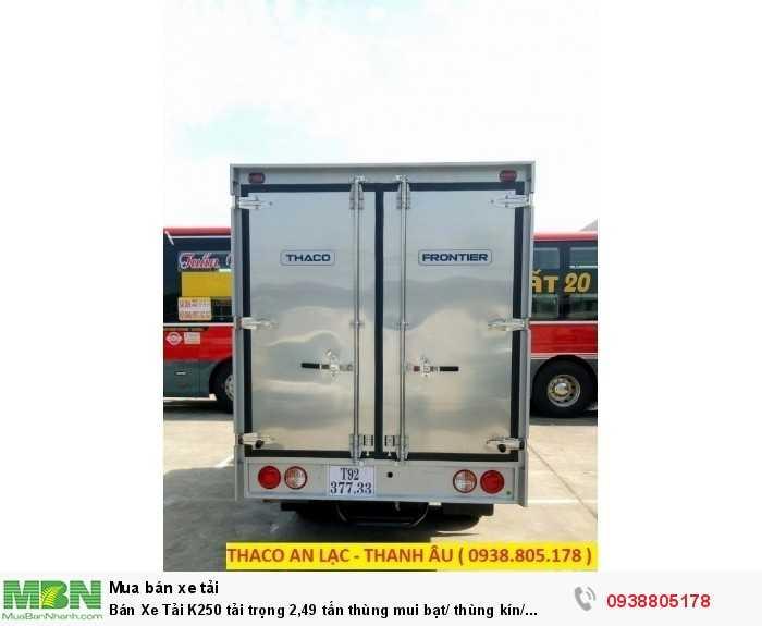 Bán Xe Tải K250 tải trọng 2,49 tấn thùng mui bạt/ thùng kín/ thùng lững, hỗ trợ 80% giá trị xe. 3