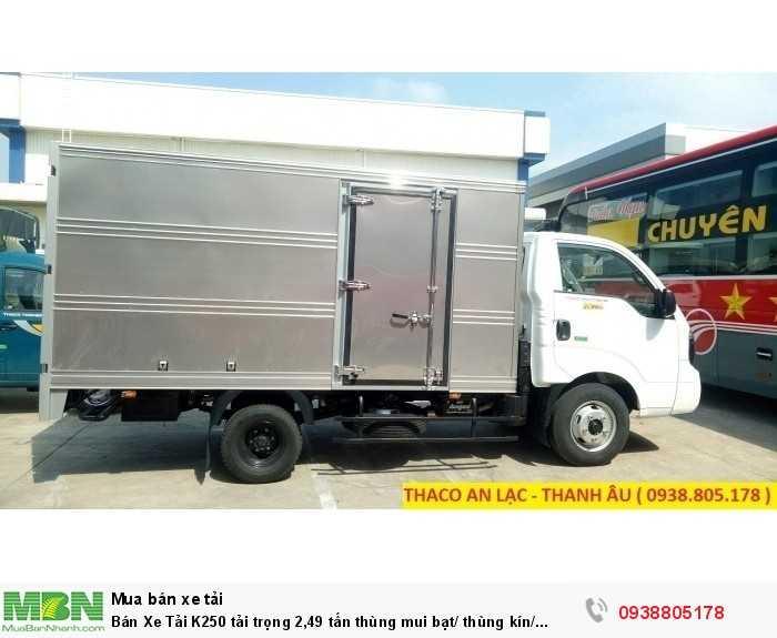 Bán Xe Tải K250 tải trọng 2,49 tấn thùng mui bạt/ thùng kín/ thùng lững, hỗ trợ 80% giá trị xe.
